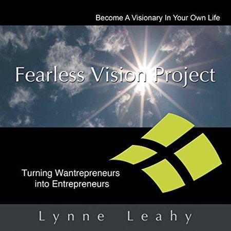 Fearless Vision Project  Spiritual Shortcuts To Success Workbook  Turning Wantrepreneurs Into Entrepreneurs