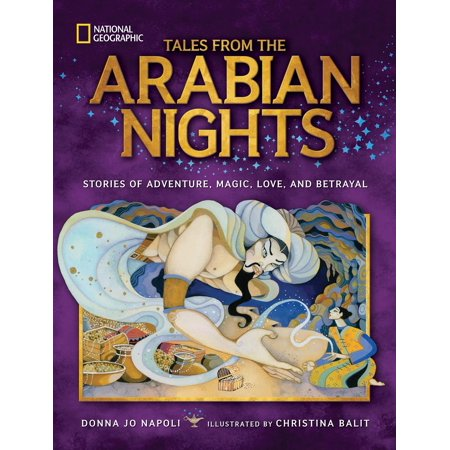 Tales From the Arabian Nights : Stories of Adventure, Magic, Love, and Betrayal ()