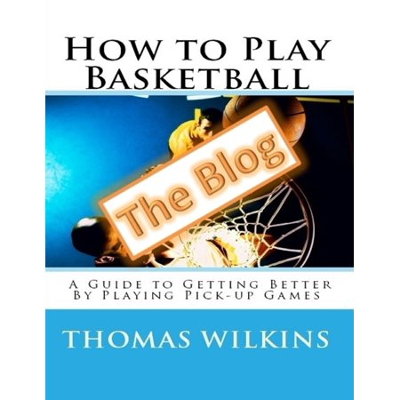 How to Play Basketball: A Guide to Getting Better By Playing Pick-up Games the Blog - (T Rex Trying To Pick Up A Basketball)