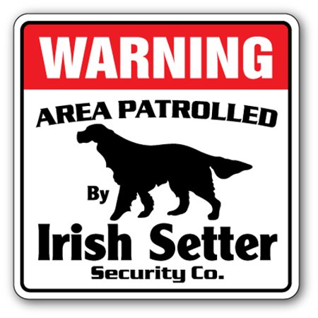 IRISH SETTER Security Sign Area Patrolled pet dog watch guard owner purebred AKC ()