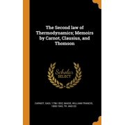 The Second Law of Thermodynamics; Memoirs by Carnot, Clausius, and Thomson