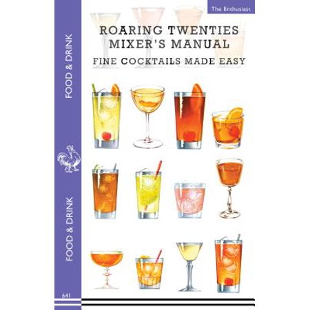Roaring Twenties Mixer's Manual : 73 Popular Prohibition Drink Recipes, Flapper Party Tips and Games, How to Dance the Charleston and More... (Roaring Twenties Shoes For Sale)