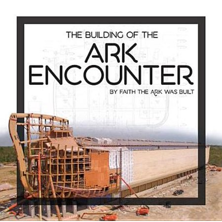 Building of the Ark Encounter, The - eBook