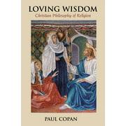 Loving Wisdom : Christian Philosophy of Religion