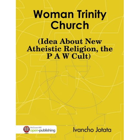 Woman Trinity Church (Idea About New Atheistic Religion, the P A W Cult) - eBook](Church Mothers Day Ideas)