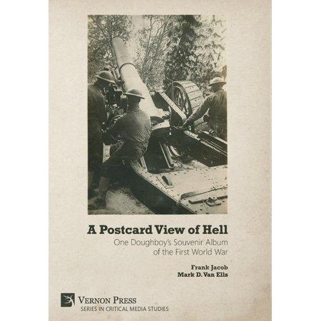 A Postcard View of Hell : One Doughboy's Souvenir Album of the First World War Souvenir Postcard Folder
