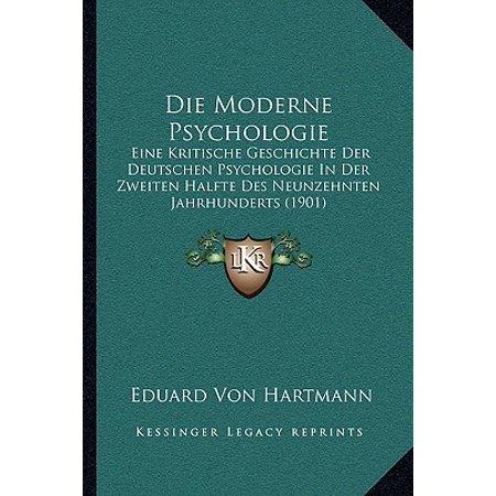 Die Moderne Psychologie : Eine Kritische Geschichte Der Deutschen Psychologie in Der Zweiten Halfte Des Neunzehnten Jahrhunderts (1901) (Die Hälfte Sonnenbrille)