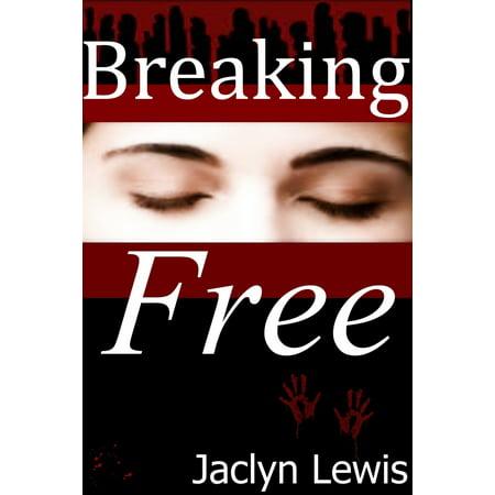 Free Series - Breaking Free (Breaking Series #3) - eBook