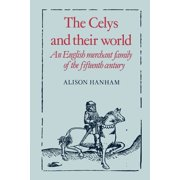 English Merchant Family of the Fifteenth Century: The Celys and Their World (Paperback)