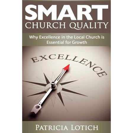 Church Quality: Why Excellence in the Local Church Is Essential for Growth by