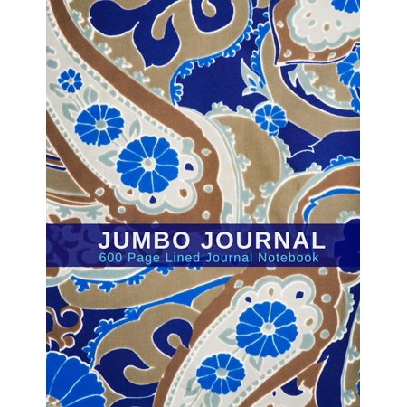 Jumbo Journal (Jumbo Journal - 600 Page Lined Journal Notebook: Extra Large Journal, Blank Lined Pages - 600 Page Journal; Blue Paisley)
