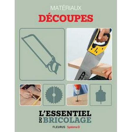 Techniques de base - Matériaux : découpes (L'essentiel du bricolage) - eBook