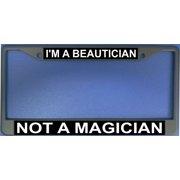 I'm A Beautician Not A Magician Frame