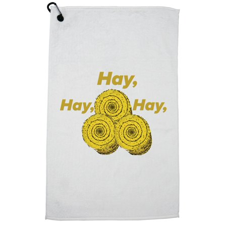 Hay Bail (Hey Hey Hey Bailes of Hay Funny Graphic Golf Towel with Carabiner)