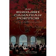 An English Canadian Poetics : Volume 1 - The Confederation Poets