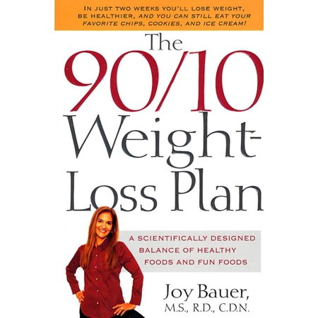 The 90/10 Weight-Loss Plan : A Scientifically Designed Balance of Healthy Foods and Fun