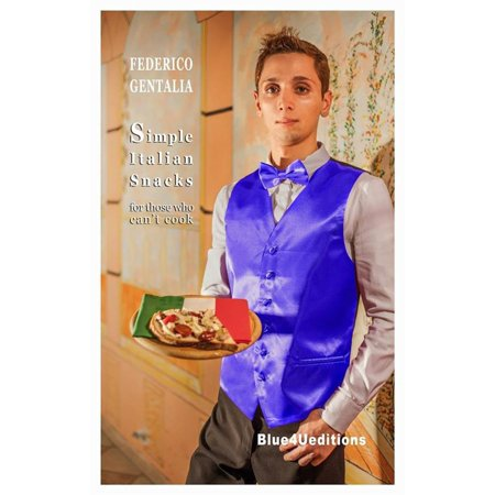 Simple italian snacks for those who can't cook - eBook