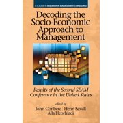 Decoding the Socio‐Economic Approach to Management : Results of the Second SEAM Conference in the United States