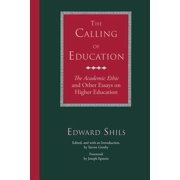 """The Calling of Education : """"The Academic Ethic"""" and Other Essays on Higher Education"""