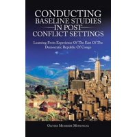 Conducting Baseline Studies in Post Conflict Settings : Learning from Experience of the East of the Democratic Republic of Congo