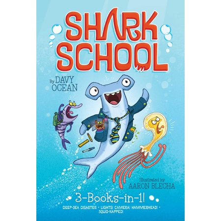 - Shark School 3-Books-in-1! : Deep-Sea Disaster; Lights! Camera! Hammerhead!; Squid-napped!