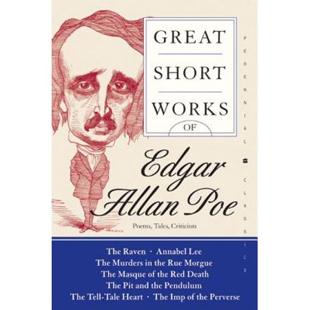 Great Short Works of Edgar Allan Poe : Poems, Tales, Criticism (Short Sweet Halloween Poems)