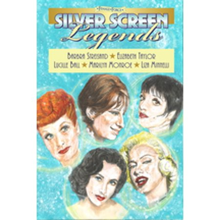 Female Force: Silver Screen Legends: Barbra Streisand, Elizabeth Taylor, Lucille Ball, Marilyn Monroe & Liza Minnelli - eBook Liza Minnelli Signed