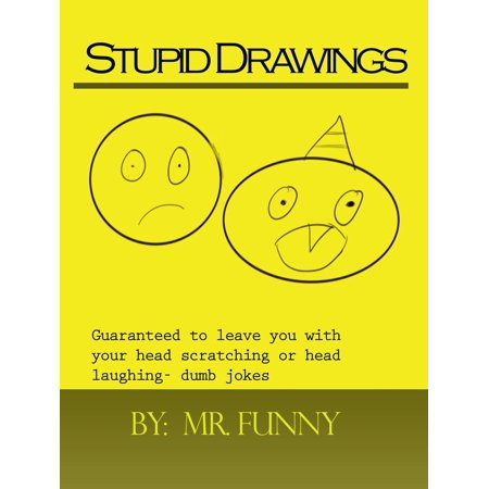 Stupid Drawings: Guaranteed to leave you with your head scratching or head laughing- dumb jokes - eBook](Dumb Blonde Halloween Jokes)