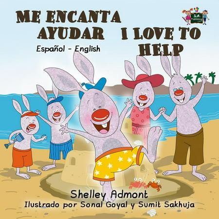 Me encanta ayudar I Love to Help (Spanish English Bilingual Book for Kids) - - Spanish For Love