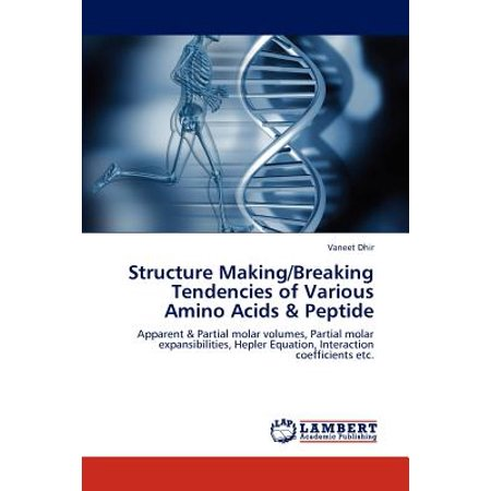 Structure Making/Breaking Tendencies of Various Amino Acids &