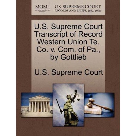 U S  Supreme Court Transcript Of Record Western Union Te  Co  V  Com  Of Pa   By Gottlieb