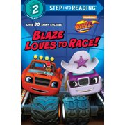 Blaze Loves to Race! (Blaze and the Monster Machines) by Random House Inc