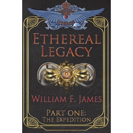 Ethereal Legacy : Part One: The Expedition