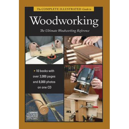 Complete Illustrated Guides: The Complete Illustrated Guide to Woodworking DVD Collection