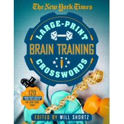 The New York Times Large-Print Brain-Training Crosswords: 120 Puzzles From The Pages Of The New York Times