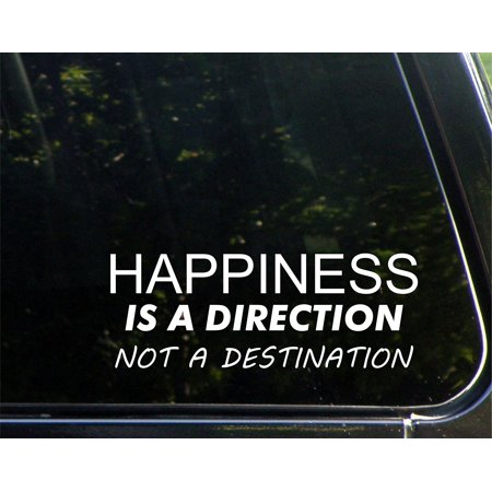 Happiness Is A Direction Not A Destination - 8-3/4