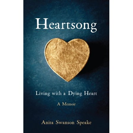 Heartsong : Living with a Dying Heart: A Memoir