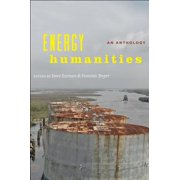 Energy Humanities : An Anthology