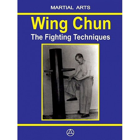 Wing Chun - The Fighting Techniques - eBook