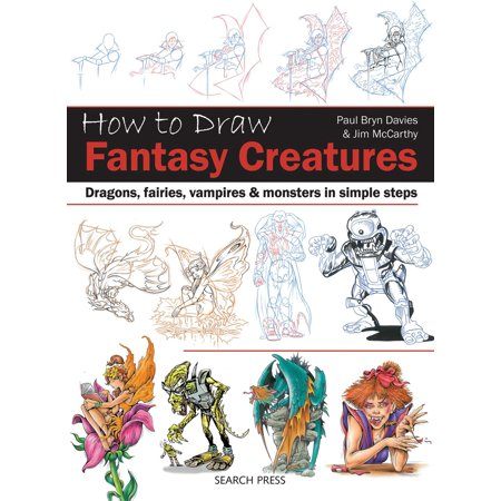 How to Draw: Fantasy Creatures : Dragons, fairies, vampires and monsters in simple steps - Halloween Creatures Draw