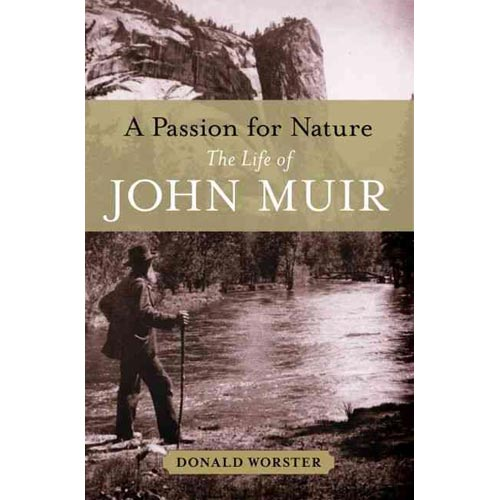 A Passion for Nature: The Life of John Muir
