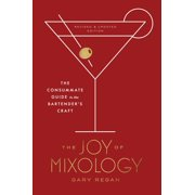 The Joy of Mixology, Revised and Updated Edition - eBook