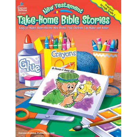 New Testament Take-Home Bible Stories, Grades Preschool - 2 : Easy-to-Make, Reproducible Mini-Books That Children Can Make and Keep