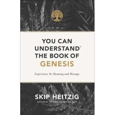 You Can Understand(r) the Book of Genesis : Experience Its Meaning and