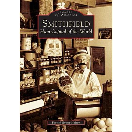 Smithfield : Ham Capital of the World (Smithfield Ham Coupons)