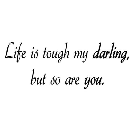 Vwaq Life Is Tough My Darling But So Are You Vinyl Wall Art Decal