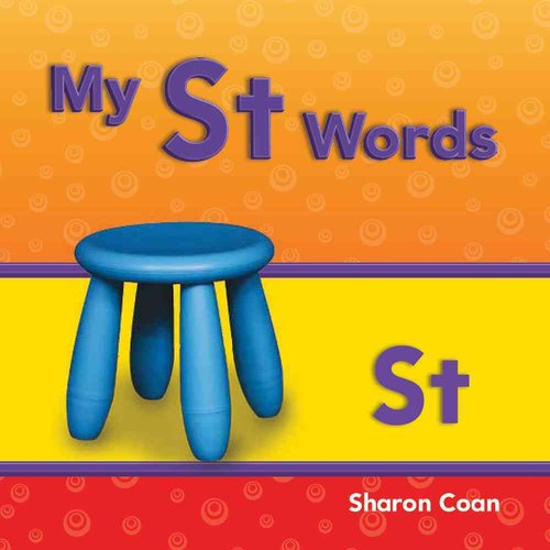 My St Words: More Consonants, Blends, and Diagraphs