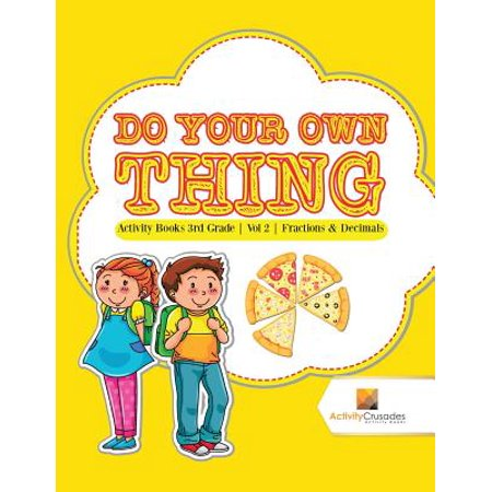 - Do Your Own Thing : Activity Books 3rd Grade - Vol -2 - Fractions & Decimals