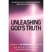 Unleashing God's Truth : The Overcomers