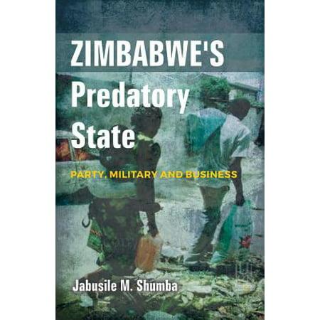 Zimbabwe's Predatory State : Party, Military and